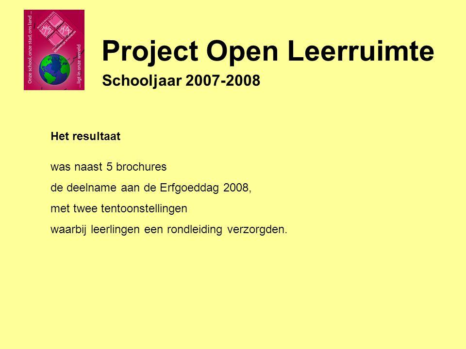 Project Open Leerruimte Schooljaar 2007-2008 Het resultaat was naast 5 brochures de deelname aan de Erfgoeddag 2008, met twee tentoonstellingen waarbij leerlingen een rondleiding verzorgden.