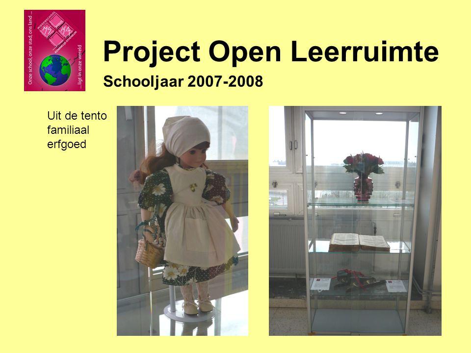 Schooljaar 2007-2008 Uit de tento familiaal erfgoed Project Open Leerruimte