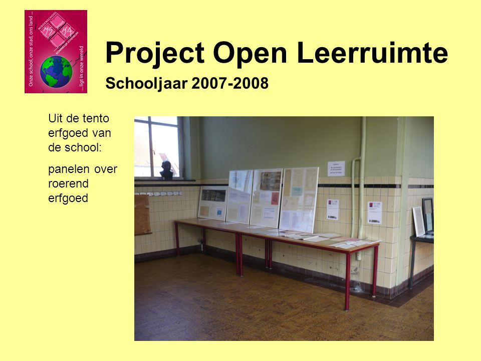 Project Open Leerruimte Schooljaar 2007-2008 Uit de tento erfgoed van de school: panelen over roerend erfgoed