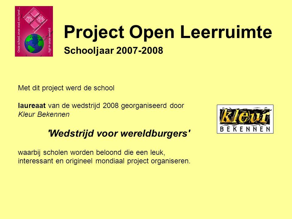 Met dit project werd de school laureaat van de wedstrijd 2008 georganiseerd door Kleur Bekennen Wedstrijd voor wereldburgers waarbij scholen worden beloond die een leuk, interessant en origineel mondiaal project organiseren.