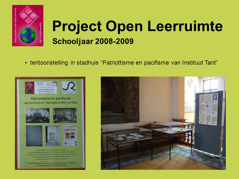 tentoonstelling in stadhuis Patriottisme en pacifisme van Instituut Tant Project Open Leerruimte Schooljaar 2008-2009