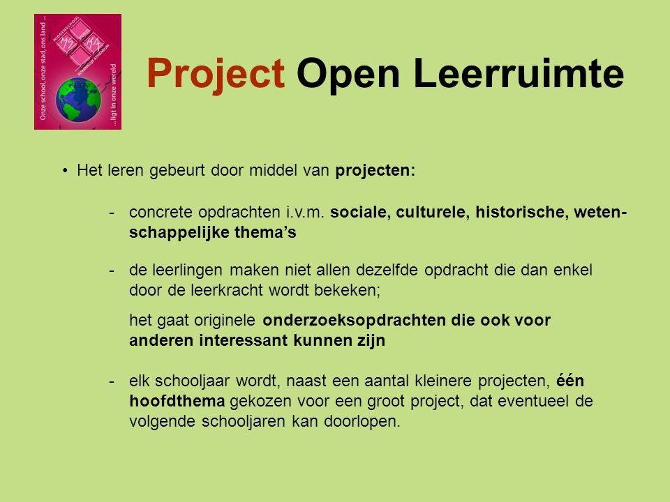 Project Open Leerruimte De nadruk ligt op openheid: -er wordt dan ook gestreefd naar een samenwerking (zowel financieel als inhoudelijk) met personen en organisaties buiten de school: ouders, verenigingen uit het middenveld, instellingen uit de stad en de onderwijswereld.
