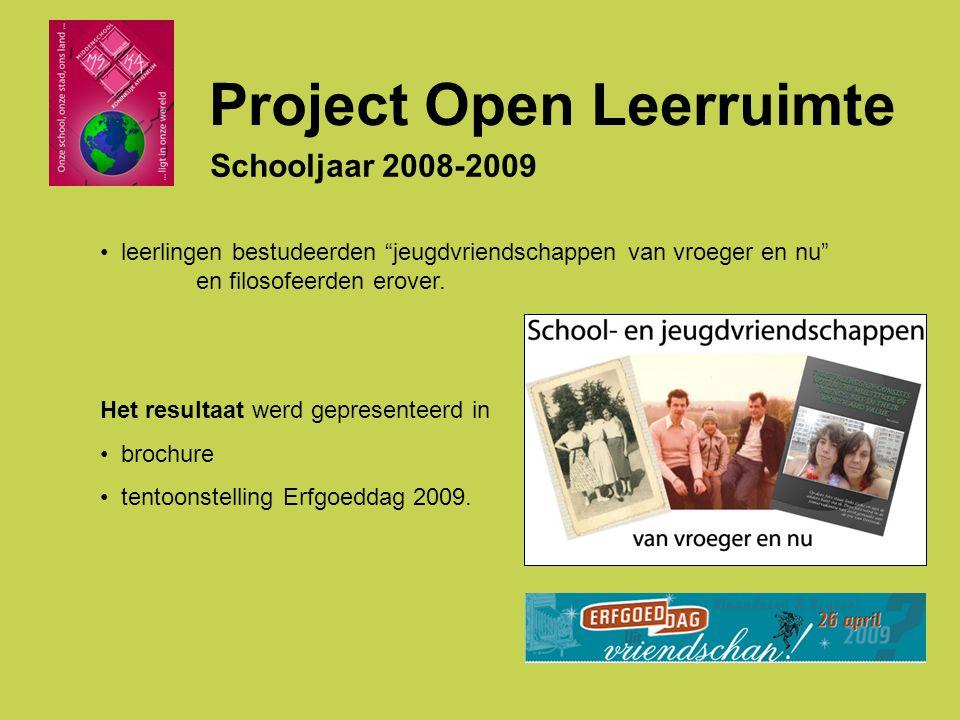 Project Open Leerruimte Schooljaar 2008-2009 Het resultaat werd gepresenteerd in brochure tentoonstelling Erfgoeddag 2009.