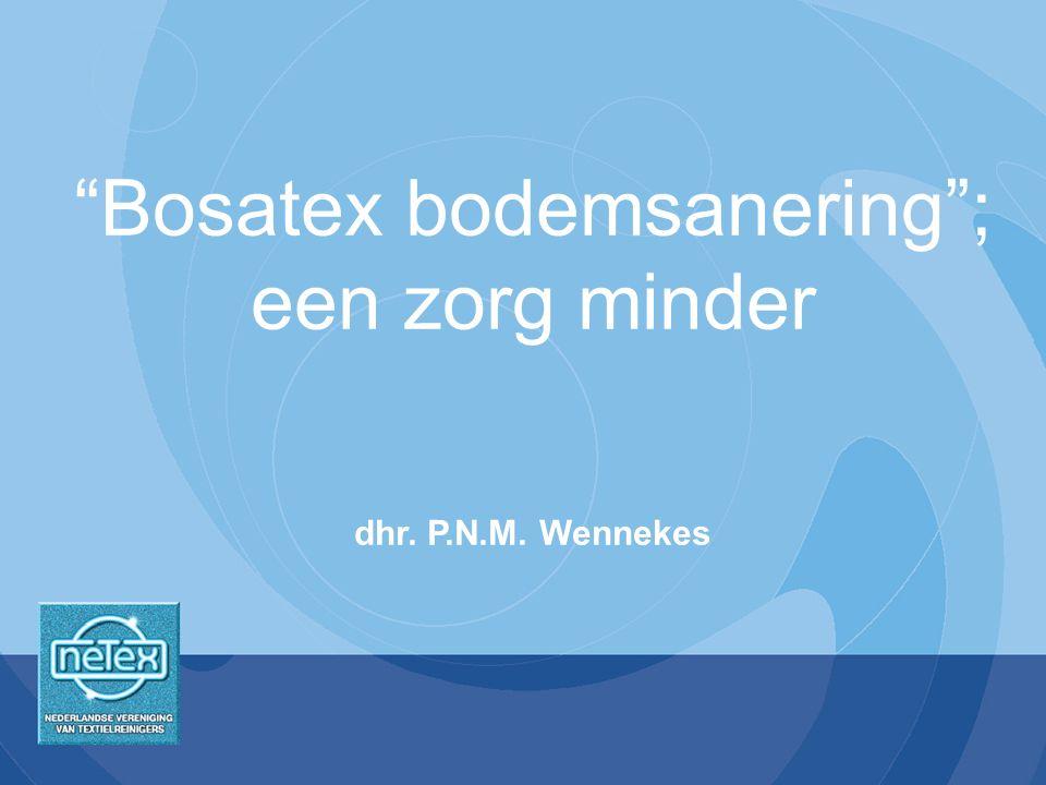 Bosatex bodemsanering ; een zorg minder dhr. P.N.M. Wennekes