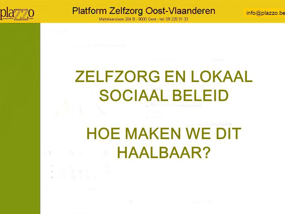 info@plazzo.be ZELFZORG EN LOKAAL SOCIAAL BELEID HOE MAKEN WE DIT HAALBAAR?