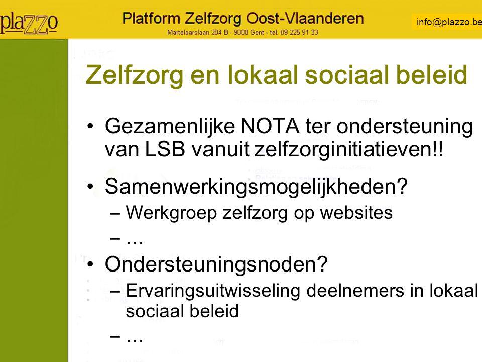 info@plazzo.be Zelfzorg en lokaal sociaal beleid Gezamenlijke NOTA ter ondersteuning van LSB vanuit zelfzorginitiatieven!.
