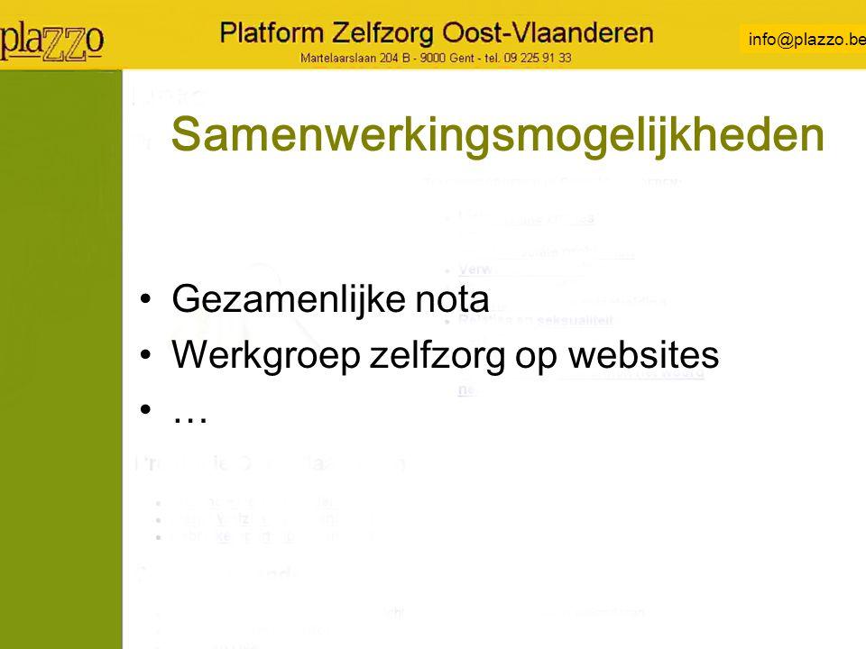 info@plazzo.be Samenwerkingsmogelijkheden Gezamenlijke nota Werkgroep zelfzorg op websites …