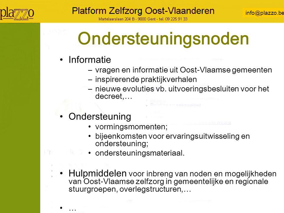 info@plazzo.be Ondersteuningsnoden Informatie –vragen en informatie uit Oost-Vlaamse gemeenten –inspirerende praktijkverhalen –nieuwe evoluties vb.