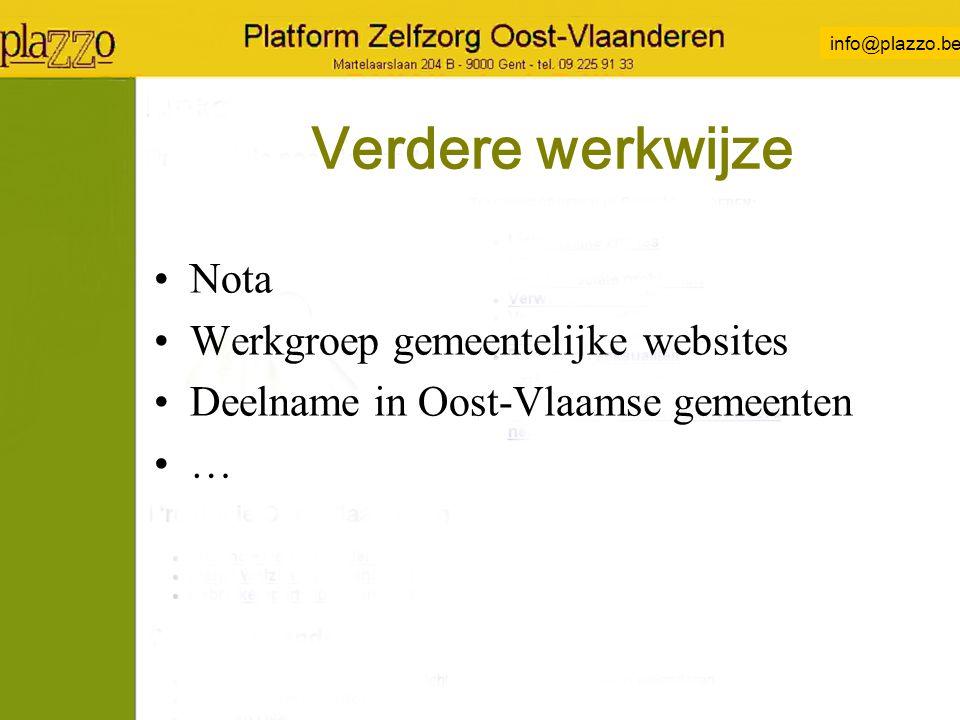 info@plazzo.be Verdere werkwijze Nota Werkgroep gemeentelijke websites Deelname in Oost-Vlaamse gemeenten …
