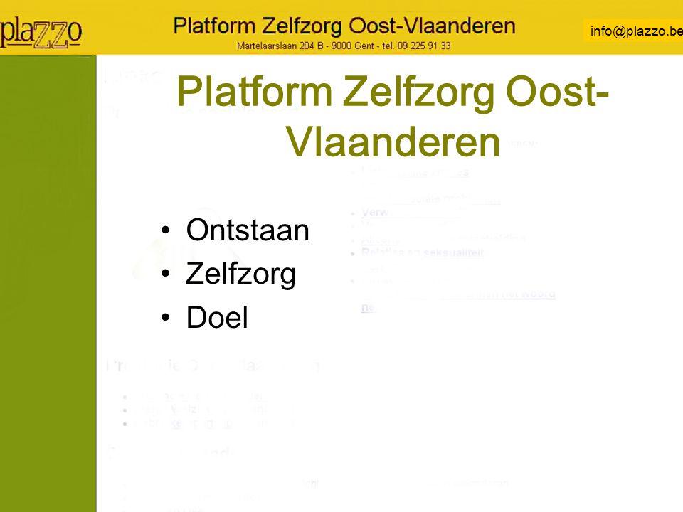 info@plazzo.be Platform Zelfzorg Oost- Vlaanderen Ontstaan Zelfzorg Doel