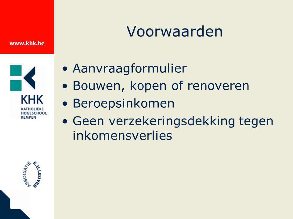 www.khk.be Voorwaarden 2 manieren van hypothecaire lening –Kopen / renoveren –Bouwen