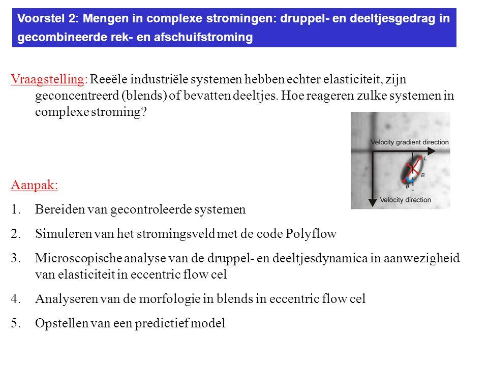 .. Vraagstelling: Reeële industriële systemen hebben echter elasticiteit, zijn geconcentreerd (blends) of bevatten deeltjes. Hoe reageren zulke system