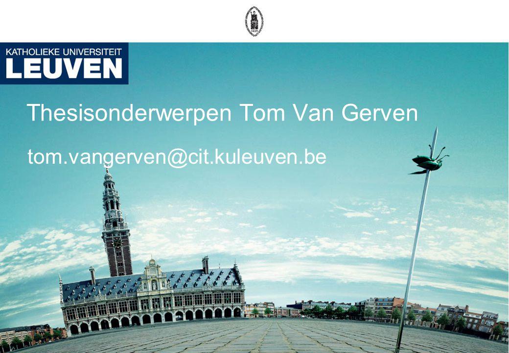 Thesisonderwerpen Tom Van Gerven tom.vangerven@cit.kuleuven.be