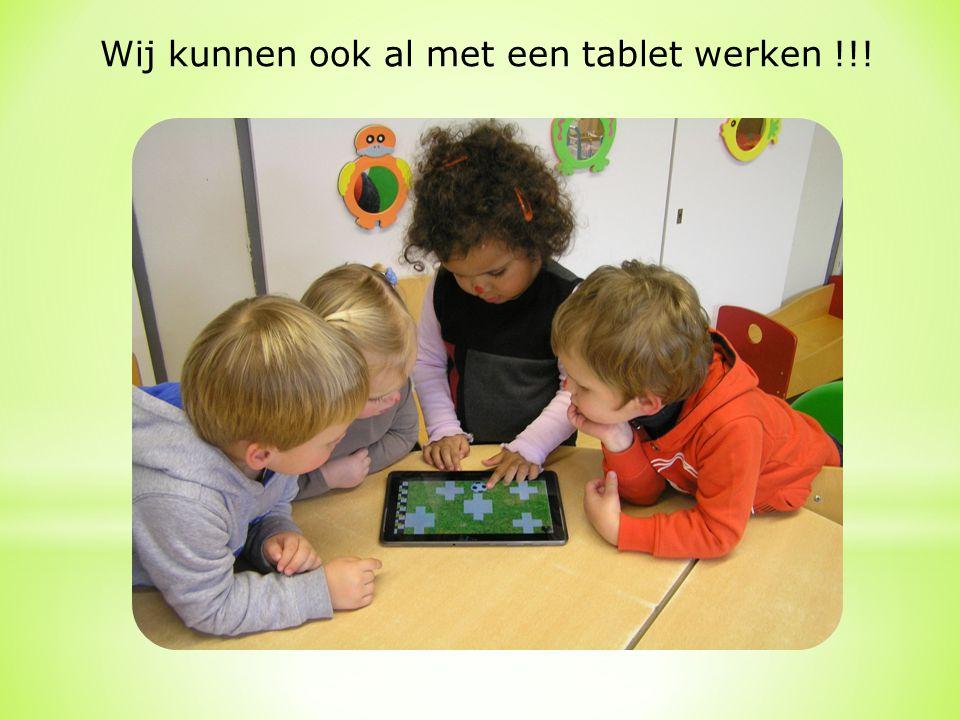 Wij kunnen ook al met een tablet werken !!!