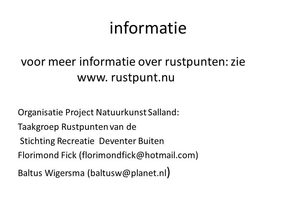 informatie voor meer informatie over rustpunten: zie www. rustpunt.nu Organisatie Project Natuurkunst Salland: Taakgroep Rustpunten van de Stichting R