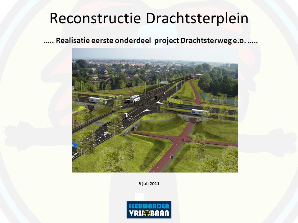 Reconstructie Drachtsterplein ….. Realisatie eerste onderdeel project Drachtsterweg e.o.