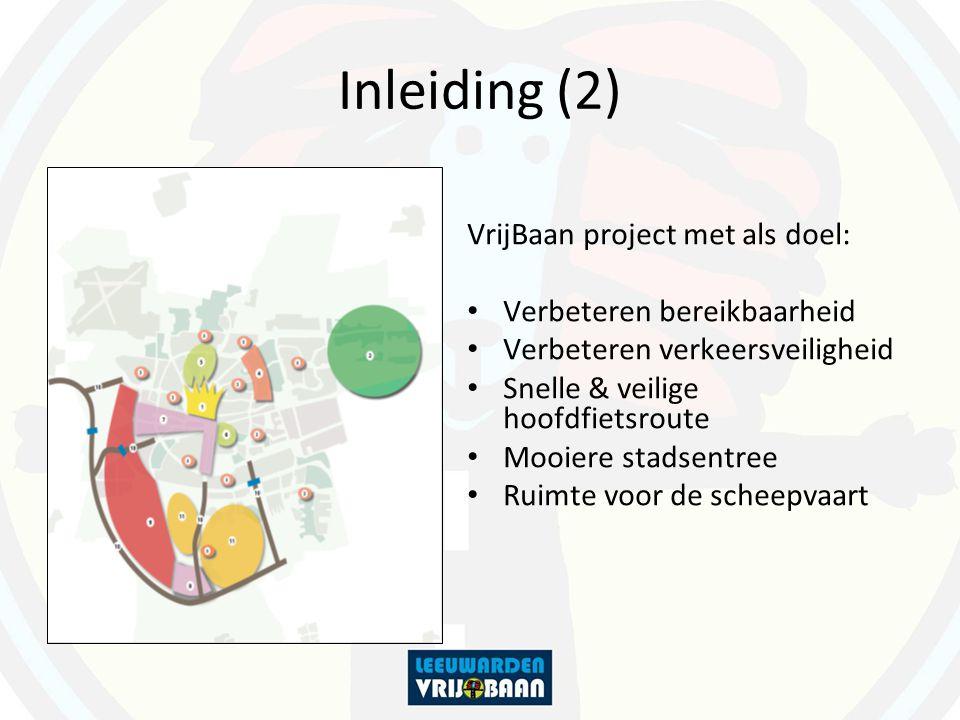 Inleiding (2) VrijBaan project met als doel: Verbeteren bereikbaarheid Verbeteren verkeersveiligheid Snelle & veilige hoofdfietsroute Mooiere stadsentree Ruimte voor de scheepvaart