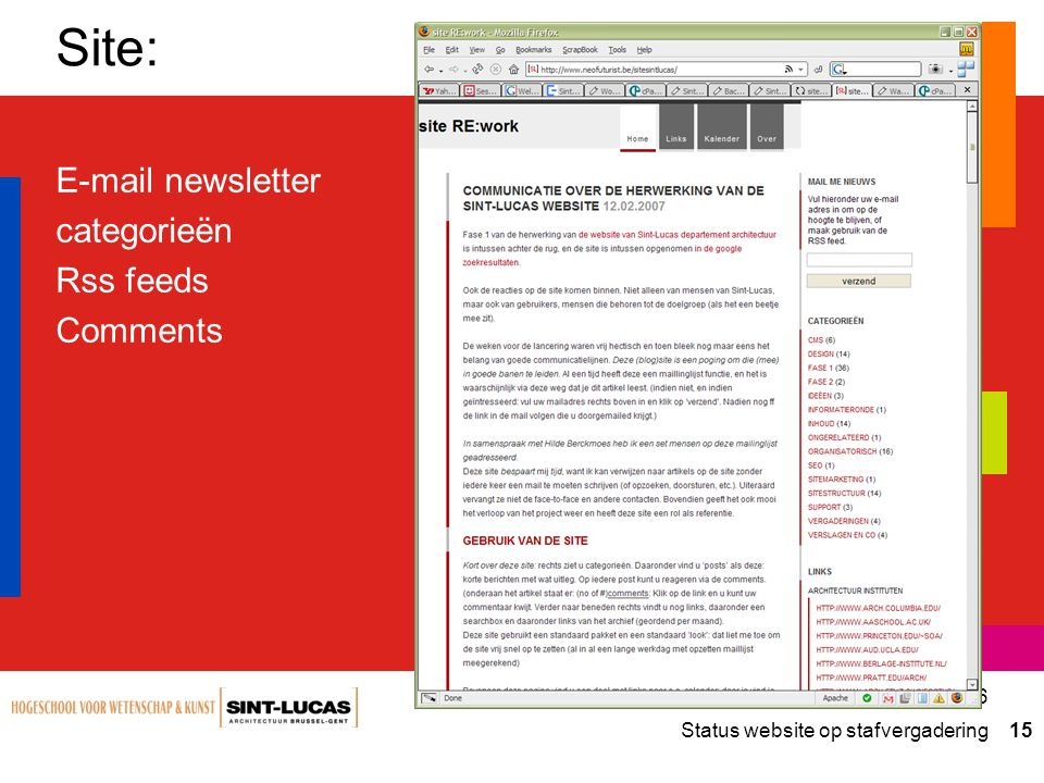 Status website op stafvergadering 15 27.11.2006 Site: E-mail newsletter categorieën Rss feeds Comments