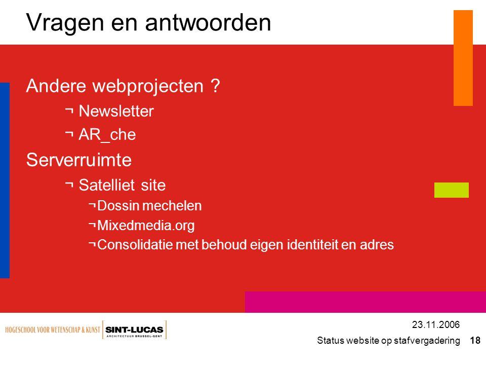 Status website op stafvergadering 18 23.11.2006 Vragen en antwoorden Andere webprojecten .