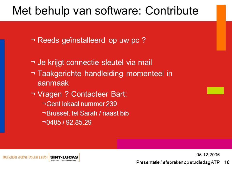 Presentatie / afspraken op studiedag ATP 10 05.12.2006 Met behulp van software: Contribute ¬Reeds geïnstalleerd op uw pc .