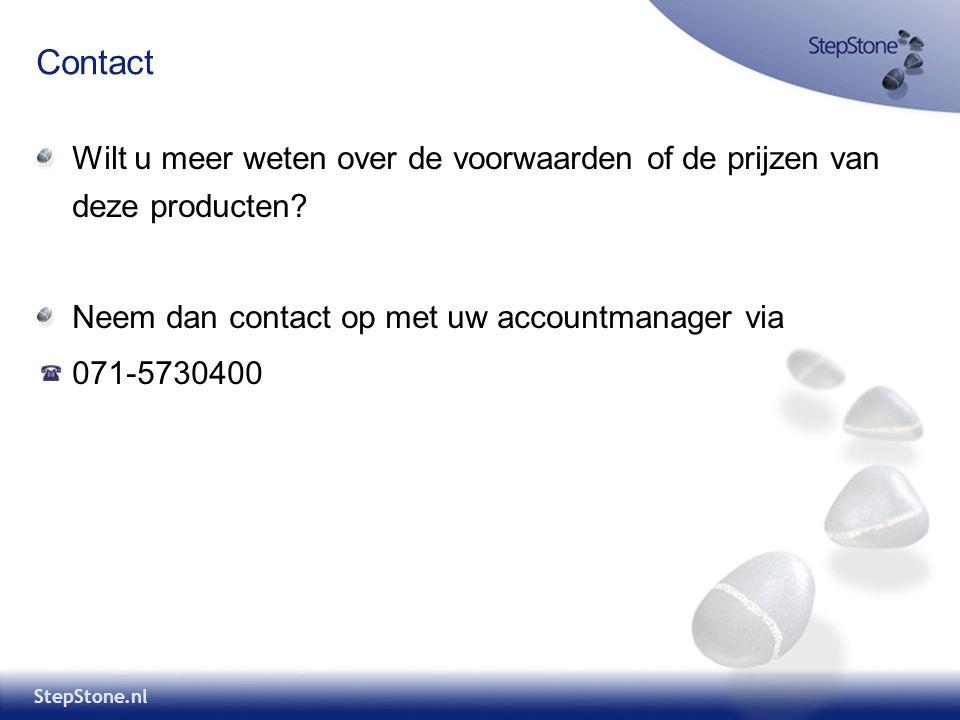 StepStone.nl Contact Wilt u meer weten over de voorwaarden of de prijzen van deze producten? Neem dan contact op met uw accountmanager via 071-5730400