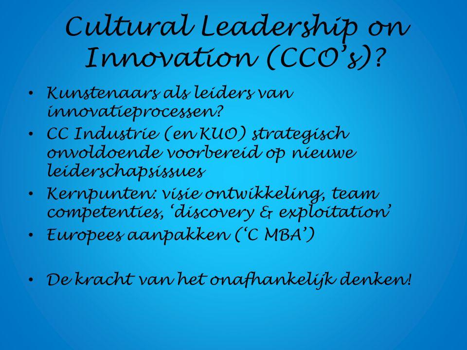Cultural Leadership on Innovation (CCO's)? Kunstenaars als leiders van innovatieprocessen? CC Industrie (en KUO) strategisch onvoldoende voorbereid op