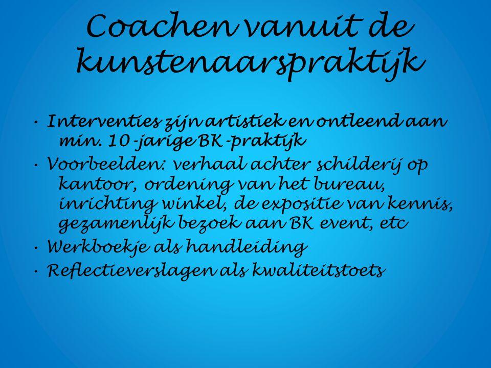 Coachen vanuit de kunstenaarspraktijk Interventies zijn artistiek en ontleend aan min.
