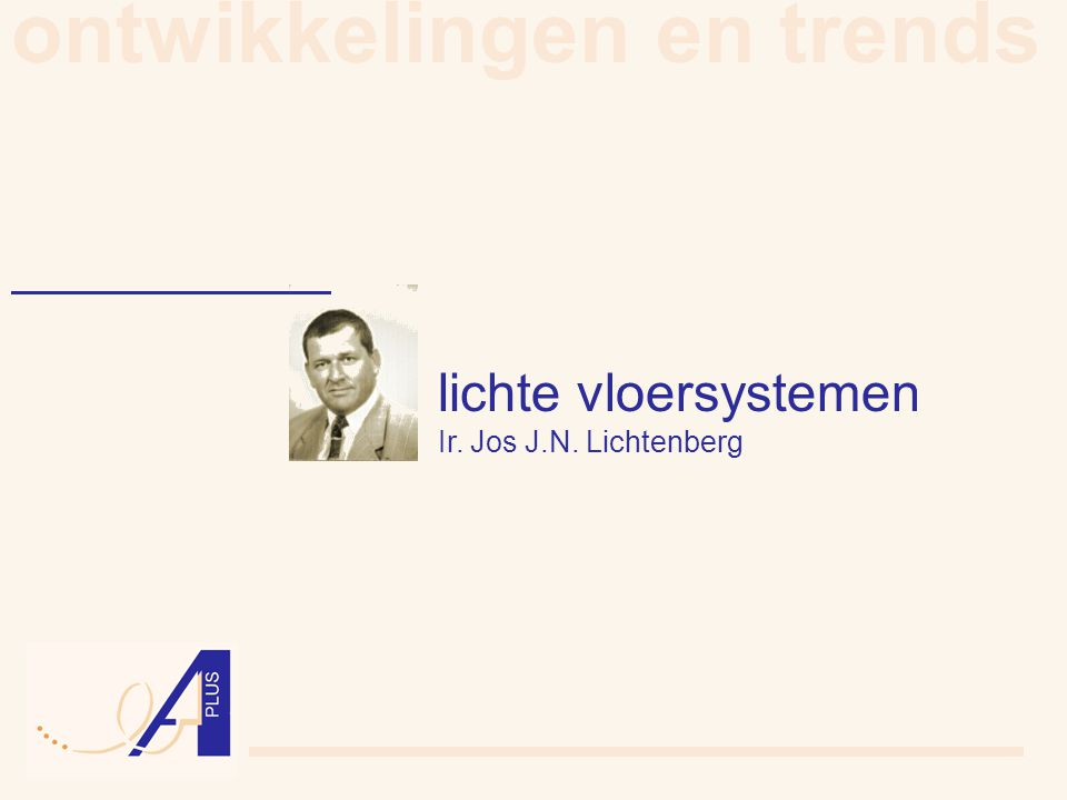 ontwikkelingen en trends lichte vloersystemen Ir. Jos J.N. Lichtenberg