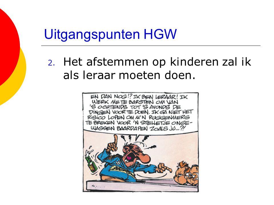 Uitgangspunten HGW 2. Het afstemmen op kinderen zal ik als leraar moeten doen.