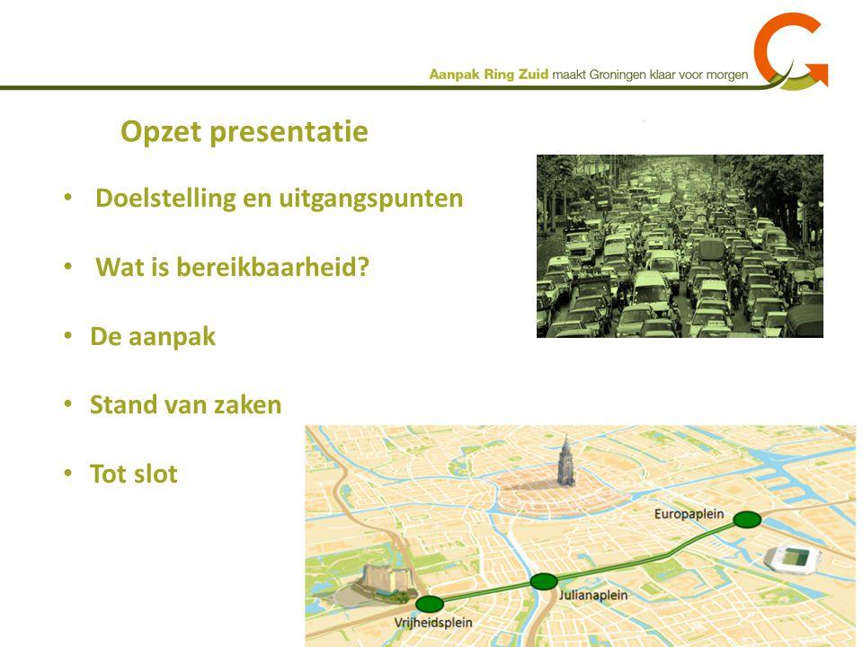 Opzet presentatie Doelstelling en uitgangspunten Wat is bereikbaarheid? De aanpak Stand van zaken Tot slot