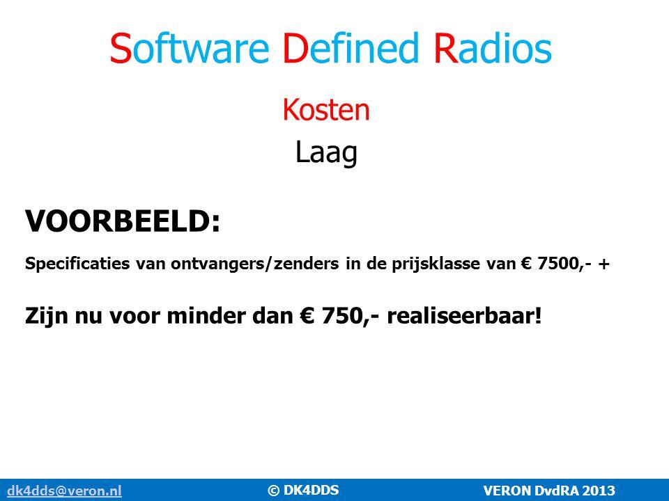 Software Defined Radios dk4dds@veron.nldk4dds@veron.nl VERON DvdRA 2013 Kosten Laag © DK4DDS VOORBEELD: Specificaties van ontvangers/zenders in de pri