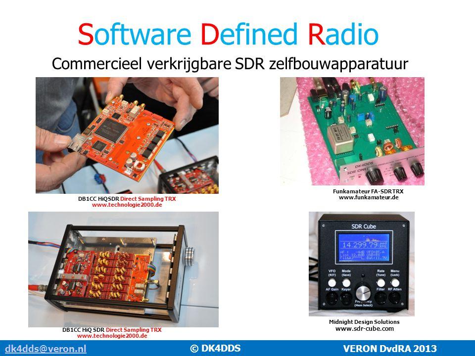 Software Defined Radio dk4dds@veron.nldk4dds@veron.nl VERON DvdRA 2013 Commercieel verkrijgbare SDR zelfbouwapparatuur © DK4DDS DB1CC HiQSDR Direct Sa