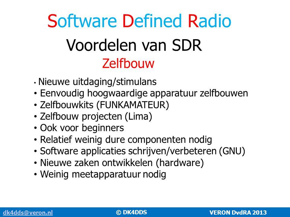 Software Defined Radio Voordelen van SDR Zelfbouw Nieuwe uitdaging/stimulans Eenvoudig hoogwaardige apparatuur zelfbouwen Zelfbouwkits (FUNKAMATEUR) Z