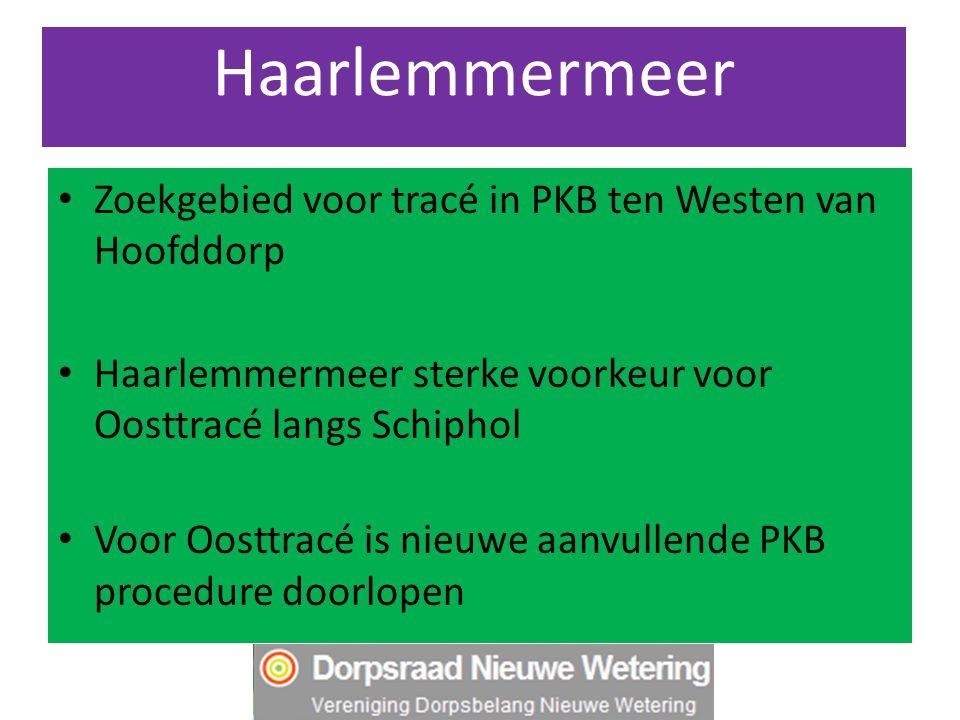 Haarlemmermeer Zoekgebied voor tracé in PKB ten Westen van Hoofddorp Haarlemmermeer sterke voorkeur voor Oosttracé langs Schiphol Voor Oosttracé is ni