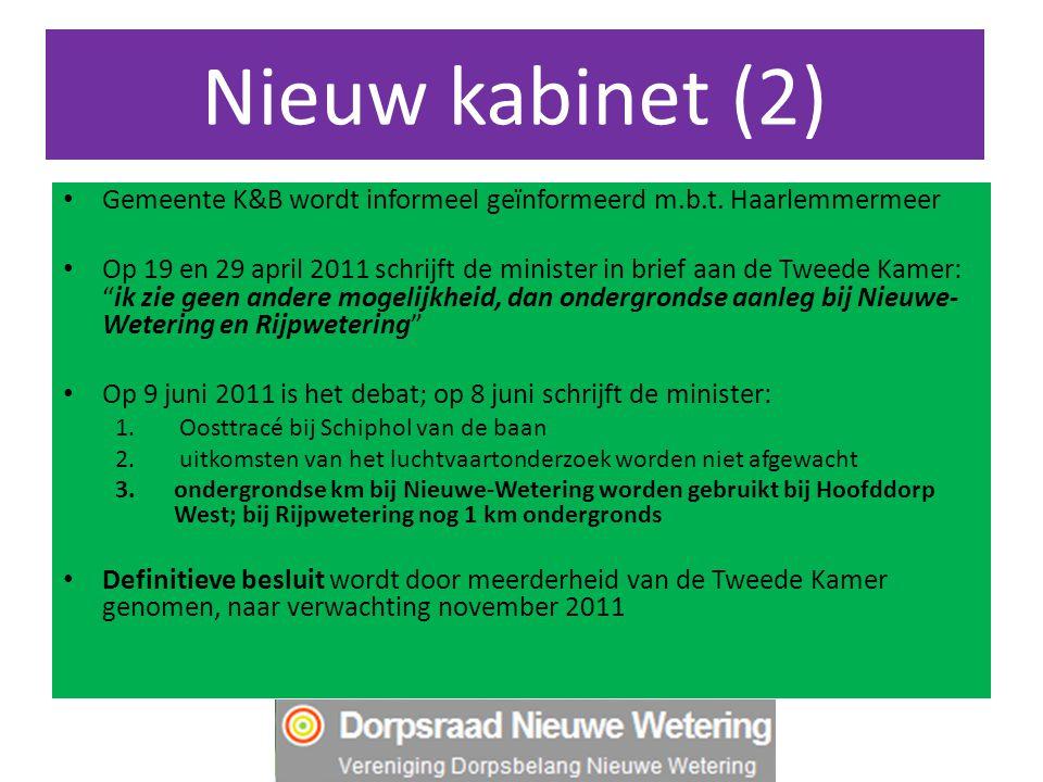 Nieuw kabinet (2) Gemeente K&B wordt informeel geïnformeerd m.b.t. Haarlemmermeer Op 19 en 29 april 2011 schrijft de minister in brief aan de Tweede K