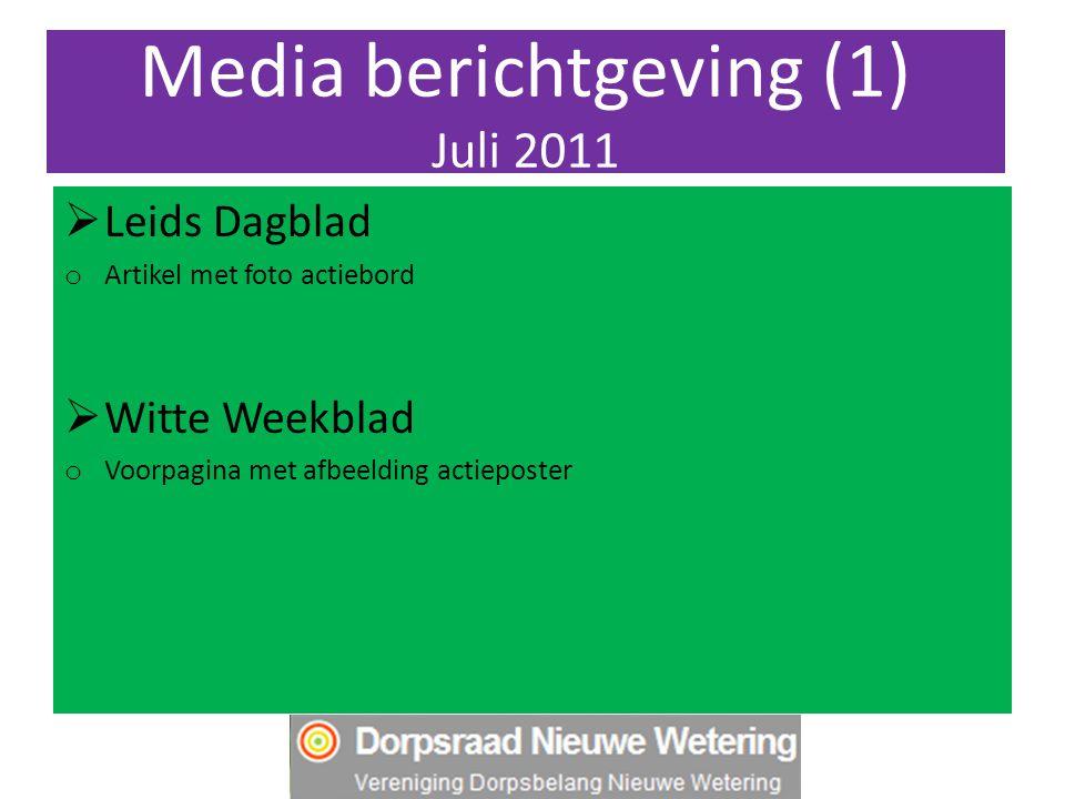 Media berichtgeving (1) Juli 2011  Leids Dagblad o Artikel met foto actiebord  Witte Weekblad o Voorpagina met afbeelding actieposter