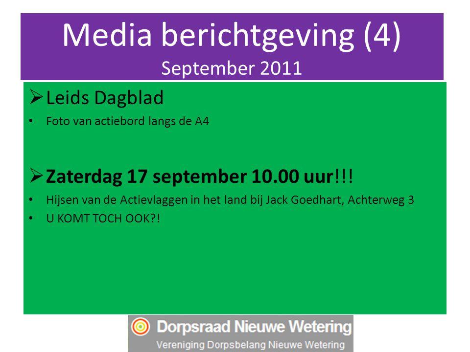 Media berichtgeving (4) September 2011  Leids Dagblad Foto van actiebord langs de A4  Zaterdag 17 september 10.00 uur!!! Hijsen van de Actievlaggen