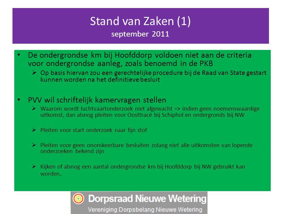 Stand van Zaken (1) september 2011 De ondergrondse km bij Hoofddorp voldoen niet aan de criteria voor ondergrondse aanleg, zoals benoemd in de PKB  O