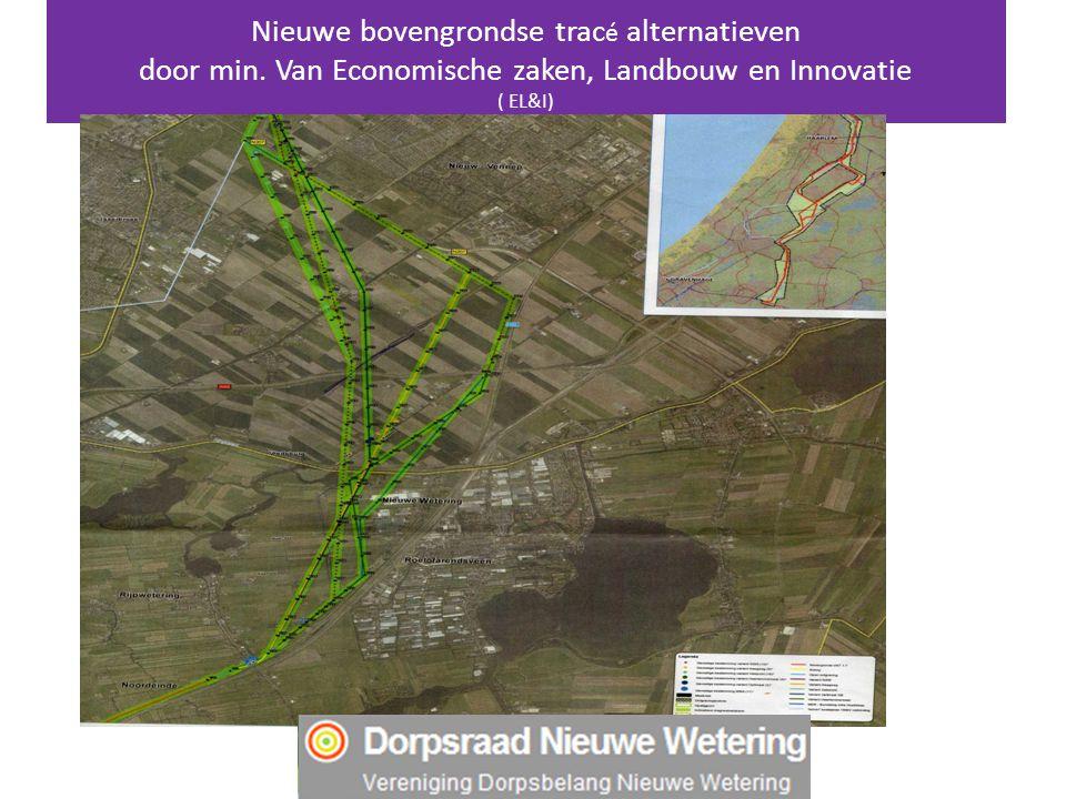 Nieuwe bovengrondse trac é alternatieven door min. Van Economische zaken, Landbouw en Innovatie ( EL&I)