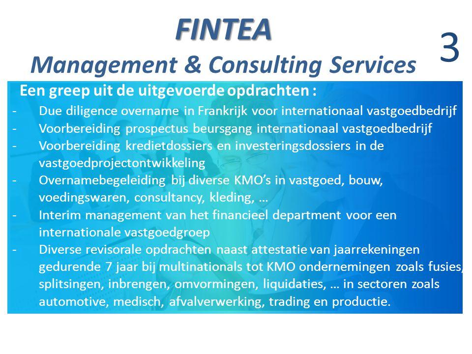 FINTEA FINTEA Management & Consulting Services 4 Opleiding Handelsingenieur, K.U.Leuven (1998) Bedrijfsrevisoraat, PricewaterhouseCoopers (2005) Postgraduaat Fiscale Wetenschappen, Brussel (2008) Auditor, PricewaterhouseCoopers (1998-2000) Senior Auditor, PricewaterhouseCoopers (2000-2003) Manager (bedrijfsrevisor), PricewaterhouseCoopers (2003-2005) Internal Audit Manager Europe, Shurgard Self Storage (2005-2008) Zaakvoerder Fintea (2008) Professionele Ervaring Wie is wie .
