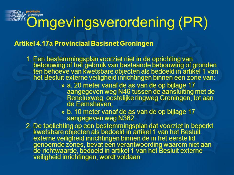Omgevingsverordening (PR) Artikel 4.17a Provinciaal Basisnet Groningen 1. Een bestemmingsplan voorziet niet in de oprichting van bebouwing of het gebr