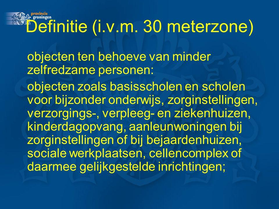 Definitie (i.v.m. 30 meterzone) objecten ten behoeve van minder zelfredzame personen: objecten zoals basisscholen en scholen voor bijzonder onderwijs,