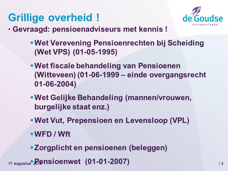 | 3 Grillige overheid . Gevraagd: pensioenadviseurs met kennis .