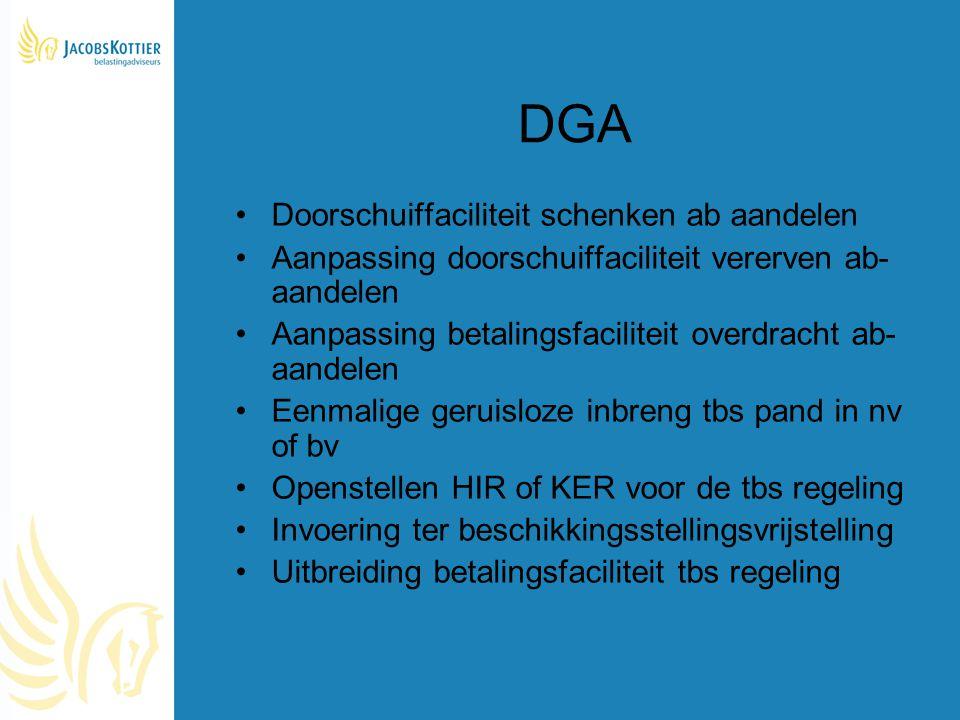 DGA Doorschuiffaciliteit schenken ab aandelen Aanpassing doorschuiffaciliteit vererven ab- aandelen Aanpassing betalingsfaciliteit overdracht ab- aand