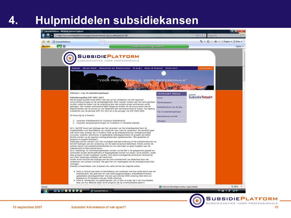 4.Hulpmiddelen subsidiekansen 10 september 2007Subsidie! Advieskans of vak apart? 10