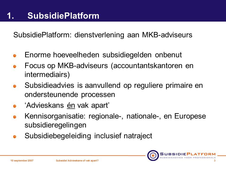 1.SubsidiePlatform SubsidiePlatform: dienstverlening aan MKB-adviseurs Enorme hoeveelheden subsidiegelden onbenut Focus op MKB-adviseurs (accountantsk