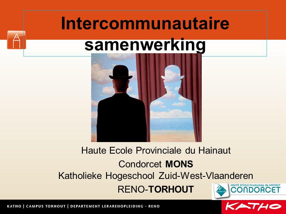 Intercommunautaire samenwerking Haute Ecole Provinciale du Hainaut Condorcet MONS Katholieke Hogeschool Zuid-West-Vlaanderen RENO-TORHOUT