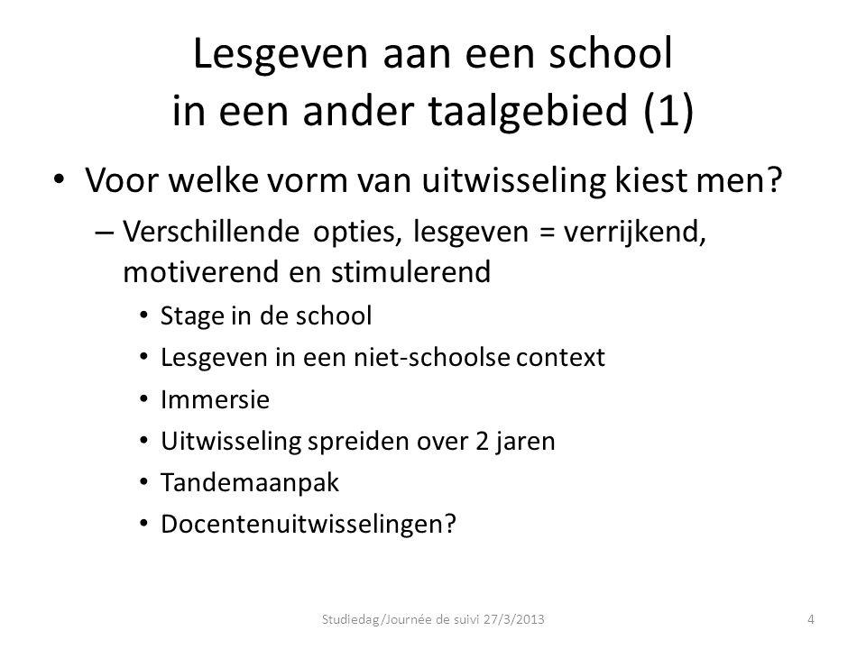 Lesgeven aan een school in een ander taalgebied (1) Voor welke vorm van uitwisseling kiest men? – Verschillende opties, lesgeven = verrijkend, motiver
