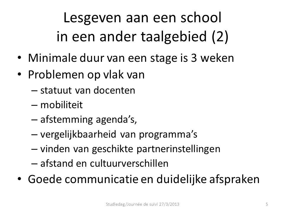 Lesgeven aan een school in een ander taalgebied (2) Minimale duur van een stage is 3 weken Problemen op vlak van – statuut van docenten – mobiliteit –