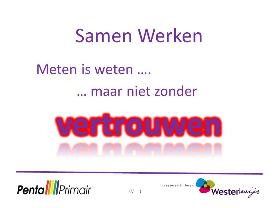 Samen Werken /// 2 Westerwijs: 23 scholen ….2600 leerlingen Penta Primair: 25 scholen ….